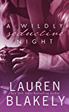 A Wildly Seductive Night: (Seductive Nights: Julia & Clay Book 3.5)