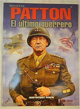 Libros en pdf descargables gratis en línea Patton - el ultimo Guerrero - in Spanish PDF CHM ePub 8496016676