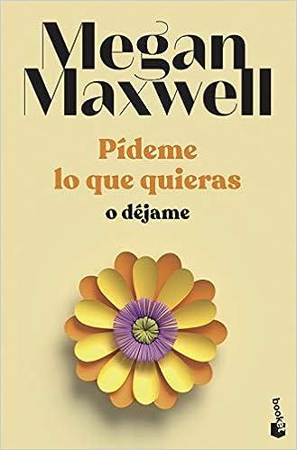 Pídeme lo que quieras o déjame deMegan Maxwell
