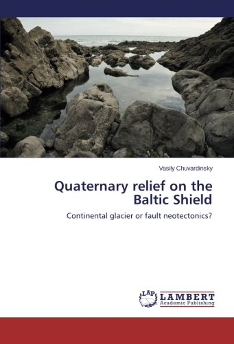 - Quaternary relief on the Baltic Shield: Continental glacier or fault neotectonics?
