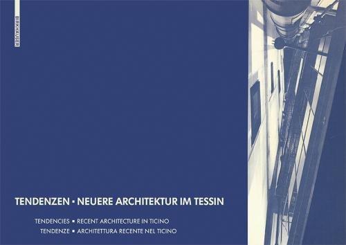 Tendenzen - Neuere Architektur im Tessin (German Edition)
