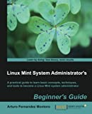 Linux Mint System Administration, Arturo Fernandez Montoro, 1849519609