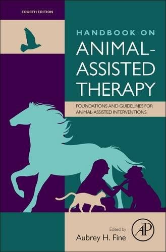 Therapy Animals (Handbook on Animal-Assisted Therapy, Fourth Edition: Foundations and Guidelines for Animal-Assisted Interventions)