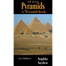 All about Pyramids  A Pyramid Book for Children