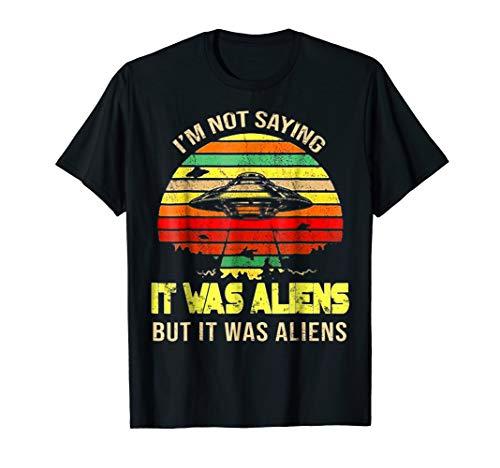 But It Was Aliens Tee Ancient Aliens Astronaut Costume shirt ()