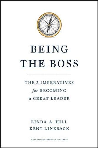 Being the Boss: The 3 Imperatives for Becoming a Great Leader