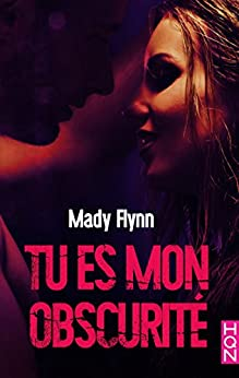 Tu es mon obscurité (HQN) (French Edition) by [Flynn, Mady]
