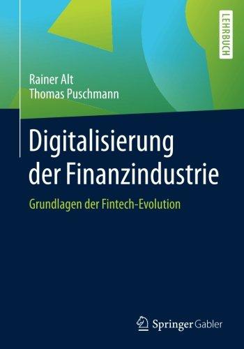 Digitalisierung der Finanzindustrie: Grundlagen der Fintech-Evolution (German Edition)