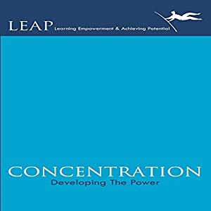 Concentration: Developing the Power Audiobook