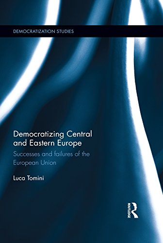 Download Democratizing Central and Eastern Europe: Successes and failures of the European Union (Democratization Studies) Pdf