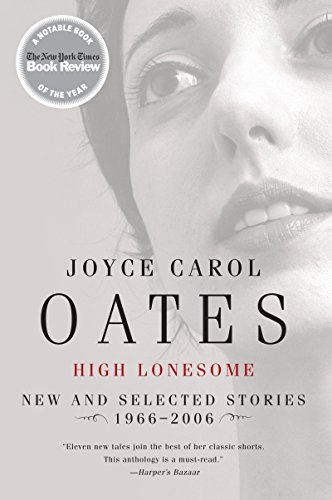 High lonesome new and selected stories 1966 2006 kindle edition high lonesome new and selected stories 1966 2006 by oates joyce carol fandeluxe Gallery