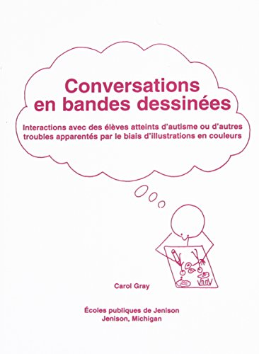 Conversations En Bandes Dessinees: Interactions Avec Des Eleves Atteints D'Autisme Ou D'Autres Troubles Apparentes Par Le Biais D'Illustrations En Couleurs (French Edition)