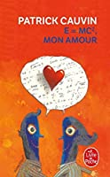 E=mc2 Mon Amour (Le Livre De