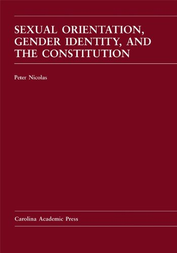 Sexual Orientation, Gender Identity, And The Constitution