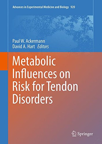Metabolic Influences on Risk for Tendon Disorders (Advances in Experimental Medicine and Biology)