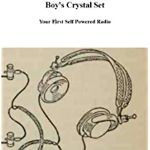 Boy's Crystal Set, Your First Self Powered Radio