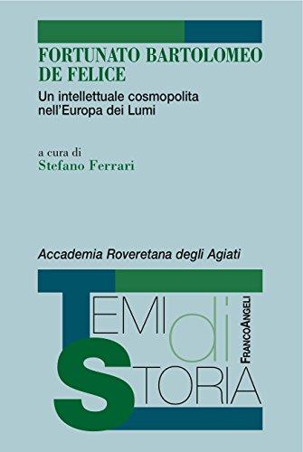 Fortunato Bartolomeo De Felice: Un intellettuale cosmopolita nell'Europa dei Lumi (Italian ()
