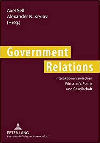 Government Relations: Interaktionen zwischen Wirtschaft, Politik und Gesellschaft (German Edition)