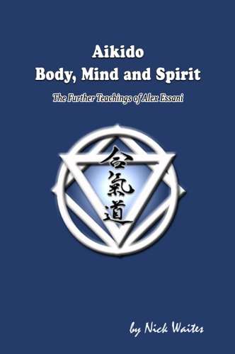 Aikido Body Mind And Spirit Kindle Edition By Nick Waites