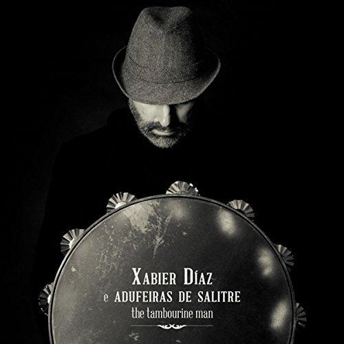 The Tambourine Man by Xabier Diaz & Adufeiras De Sal