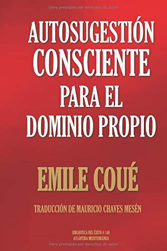 AUTOSUGESTIÓN CONSCIENTE PARA EL  DOMINIO PROPIO (Biblioteca del Éxito)  [COUÉ, EMILE] (Tapa Blanda)