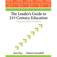 The Leader's Guide to 21st Century Education: 7 Steps for Schools and Districts (Pearson Resources for 21st Century Learning)
