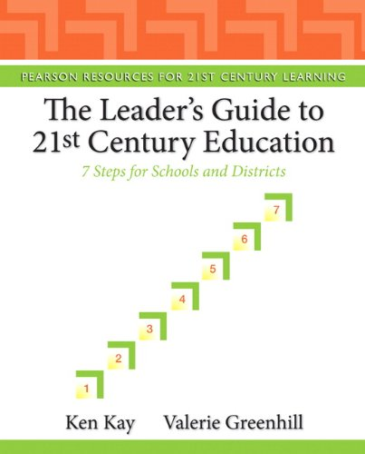 The Leader's Guide to 21st Century Education: 7 Steps for Schools and Districts (Pearson Resources for 21st Century Lear