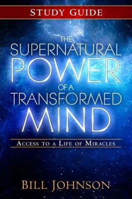 Access to a Life of Miracles The Supernatural Power of a Transformed Mind Study Guide (Paperback) - Common (Bill Johnson Supernatural Power Of A Transformed Mind)