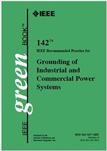 ieee std 142 2007 ieee recommended practice for grounding of industrial and commercial power systems color book series 9780738156392 amazoncom books - Ieee Color Books