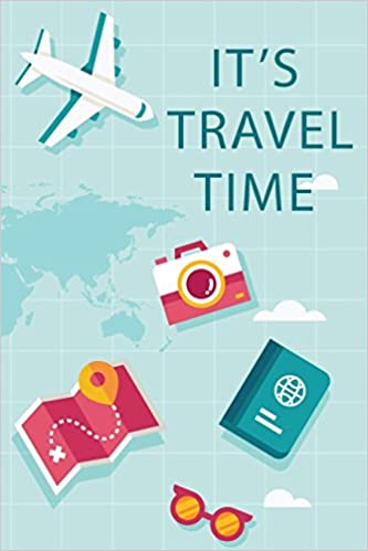 it s travel time travel book and trip planner vacation planner