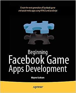 Beginning Facebook Game Apps Development: Wayne Graham