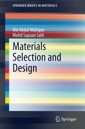 Materials Selection and Design (SpringerBriefs in Materials)