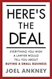 Here's The Deal: Everything You Wish a Lawyer Would Tell You About Buying a Small Business