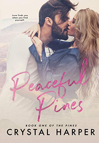 Peaceful Pines (The Pines Book One) by [Harper, Crystal]