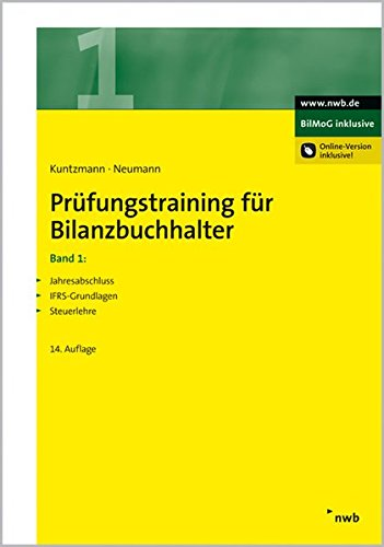 Prüfungstraining für Bilanzbuchhalter, Band 1: Jahresabschluss. IFRS-Grundlagen. Steuerlehre (NWB Bilanzbuchhalter)