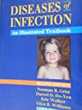 Diseases of Infection : An Illustrated Textbook, Grist, Norman R. and Ho-Yen, Darrel O., 0192623079
