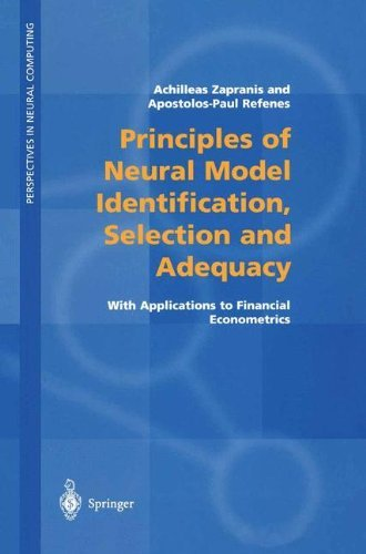 Download Principles of Neural Model Identification, Selection and Adequacy: With Applications to Financial Econometrics (Perspectives in Neural Computing) Pdf