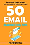 50 Email Marketing Tips: Build Seven Figure