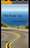 The Road Trip (Kate McCall Book 3)