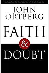 Faith and Doubt: Embracing Uncertainty in Your Faith Kindle Edition