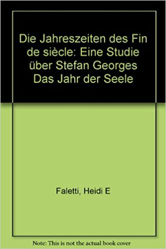 Gratis full ebook nedlastingerDie Jahreszeiten des Fin de siecle: Eine Studie uber Stefan Georges Das Jahr der Seele (German Edition) by Heidi E Faletti 3772015573 (Norwegian Edition) PDF PDB CHM