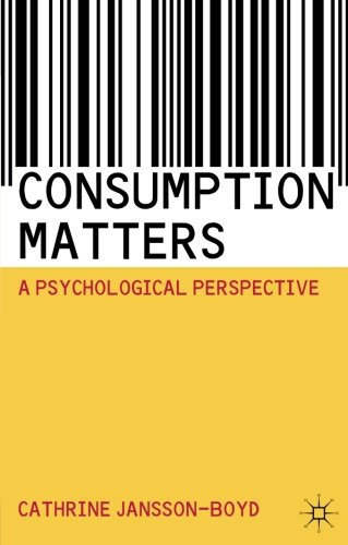 Consumption Matters: A Psychological Perspective