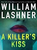 Front cover for the book A Killer's Kiss by William Lashner