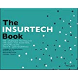 The INSURTECH Book: The Insurance Technology Handbook for Investors, Entrepreneurs and FinTech Visionaries