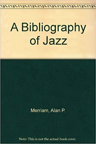 Ebook gratis italiano download A Bibliography of Jazz (Da Capo Press music reprint series) by Alan P. Merriam på Dansk RTF 0306700360