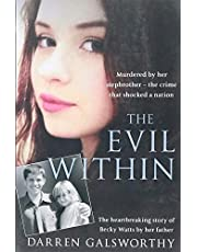 The Evil Within: Murdered by her stepbrother – the crime that shocked a nation. The heartbreaking story of Becky Watts by her father