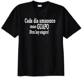 Cada Dia Amanezco Mas Guapo iPero Hoy Exagere T-shirt (Small, Black)