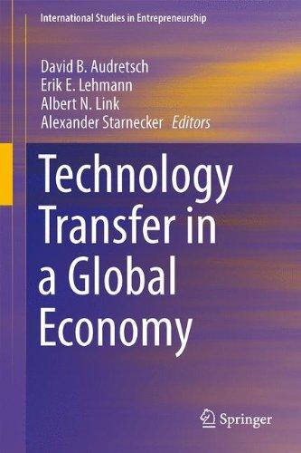 Technology Transfer in a Global Economy (International Studies in Entrepreneurship) ()