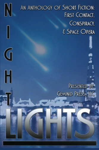 Night Lights: An Anthology of Short Fiction: First Contact, Conspiracy, and Space Opera