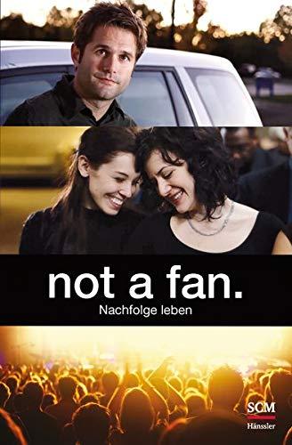 not a fan.: Nachfolge leben